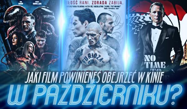 Jaki film powinieneś obejrzeć w kinie w październiku?