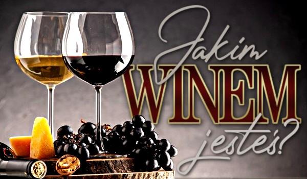 Jakim winem jesteś?